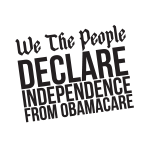 We the People Declare Our Independence from ObamaCare